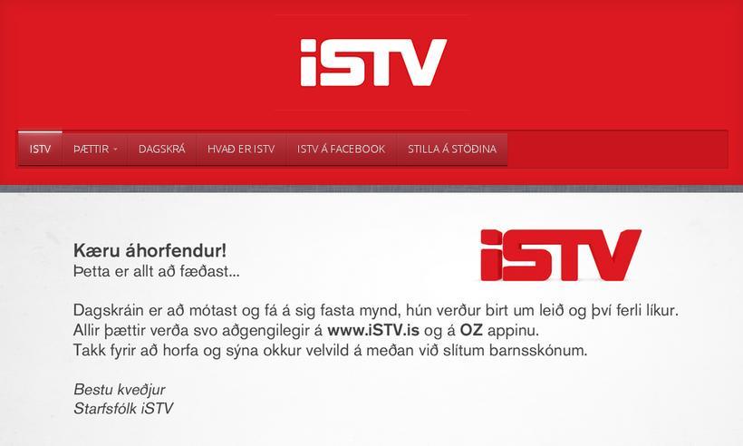 Útsendingum á ISTV hefur verið hætt í bili.