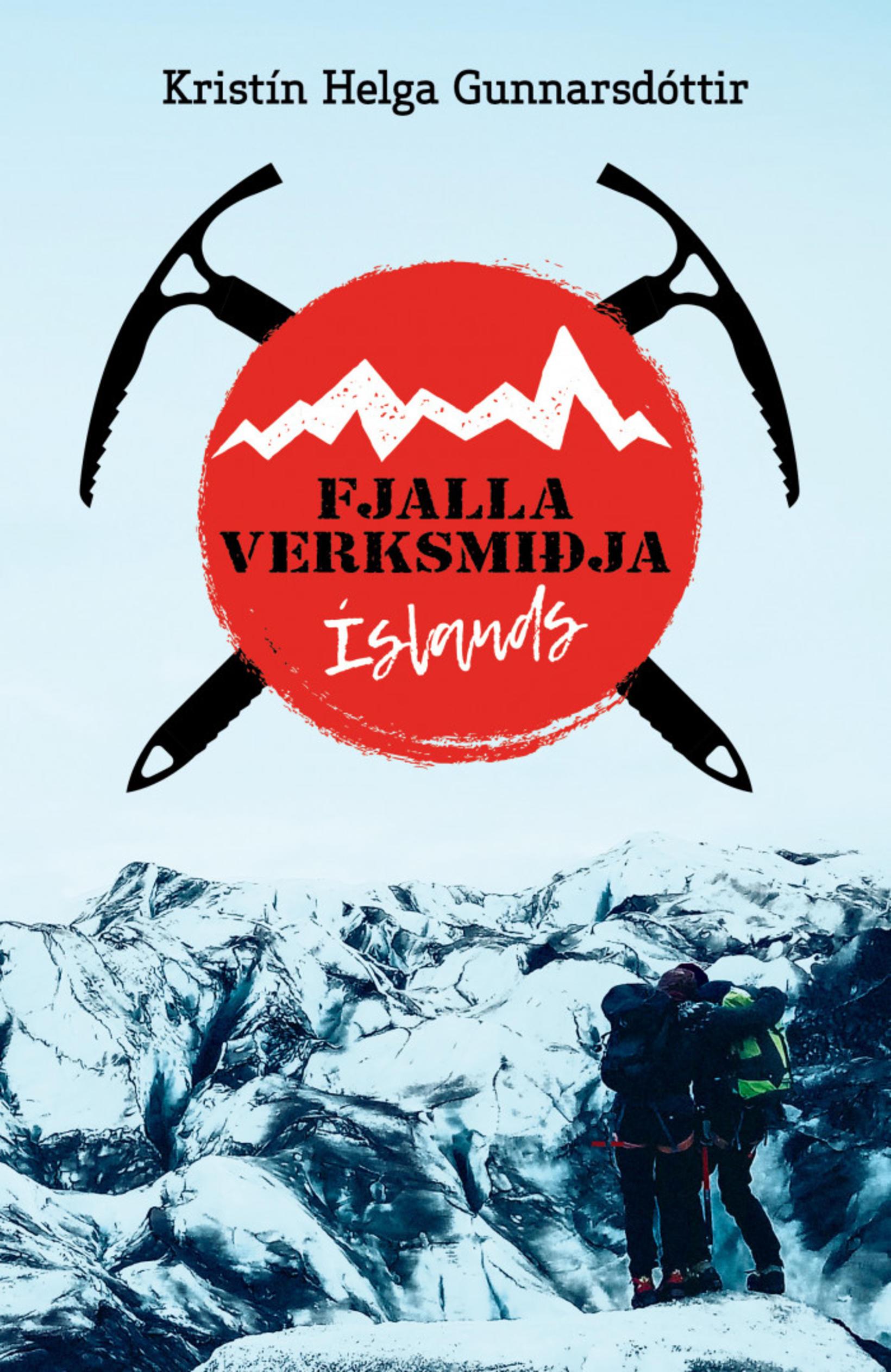 Fjallaverksmiðja Íslands eftir Kristínu Helgu Gunnarsdóttur.
