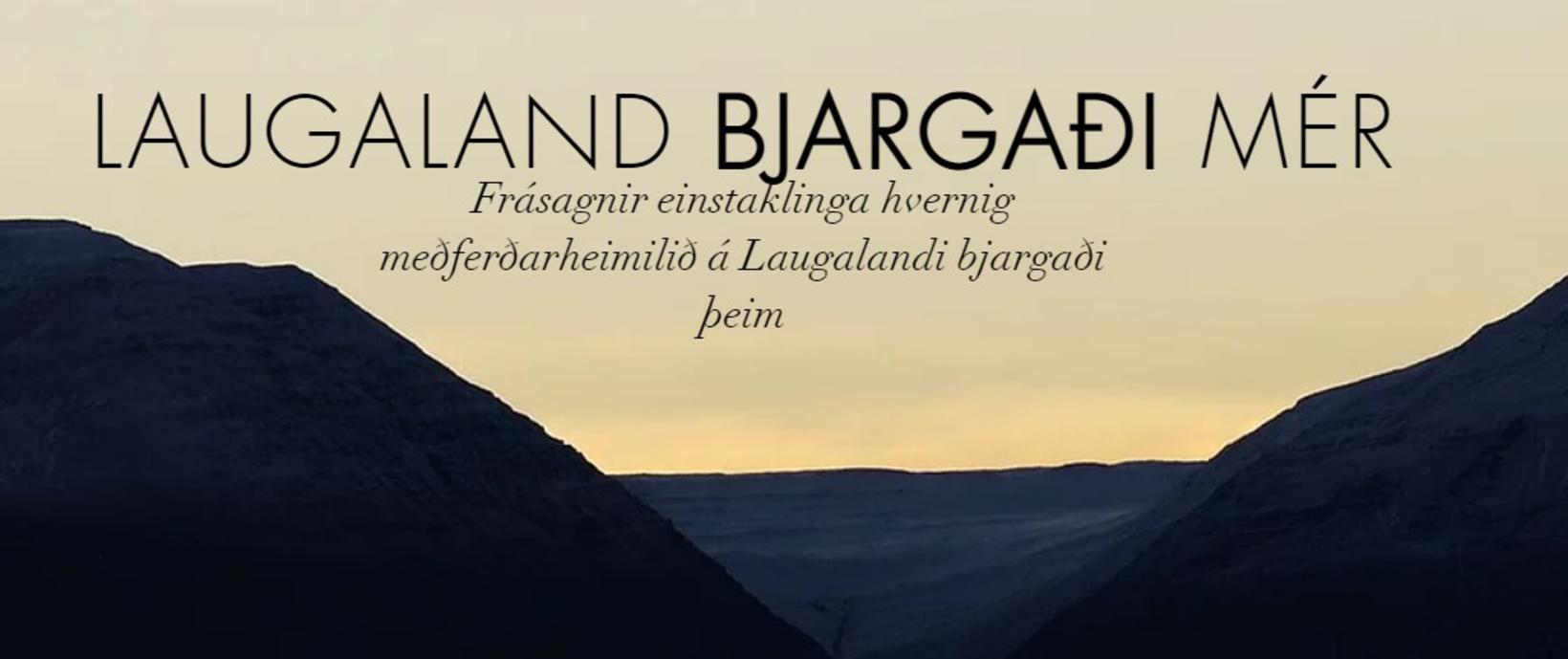 """Síðan ber yfirskriftina """"Laugaland bjargaði mér"""" og má þar finna …"""