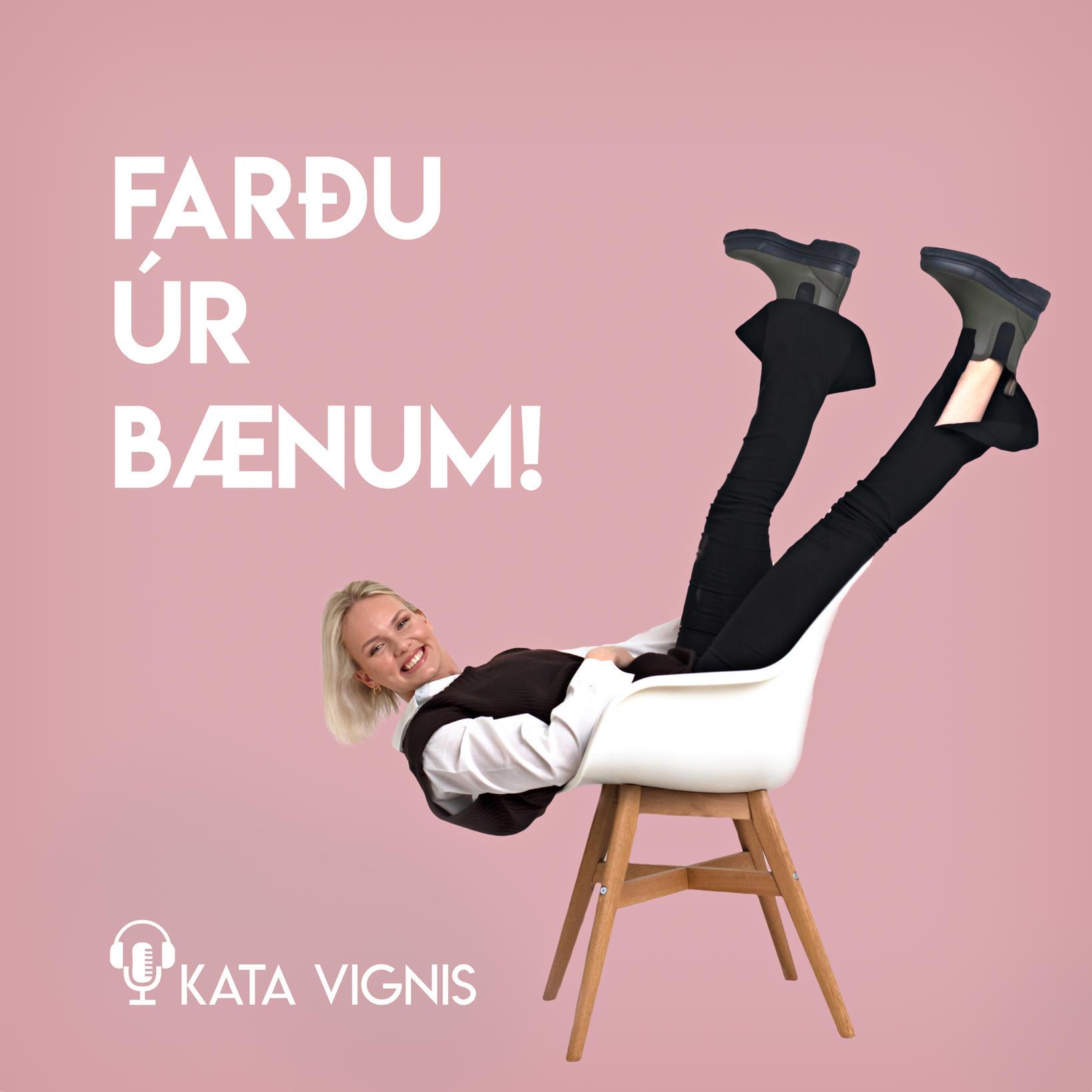 Kata Vignis er með hlaðvarpið Farðu úr bænum.