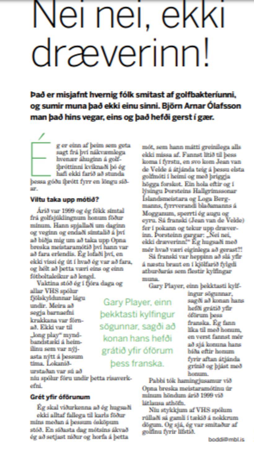 Upplifun Björns Arnars af ævintýralegum lokaandartökum á Opna breska 1999.