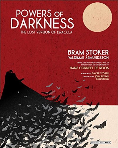 Powers of Darkness: The Lost Version of Dracula, a brand ...